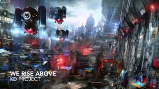 The KD Project - We Rise Above (Original Mix)