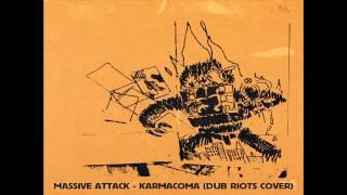 Massive Attack - Karmacoma (Dub Riots cover)