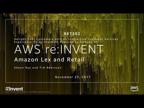 AWS re:Invent 2017: Delight your Retail Customers with an Interactive Customer Servi (RET302)