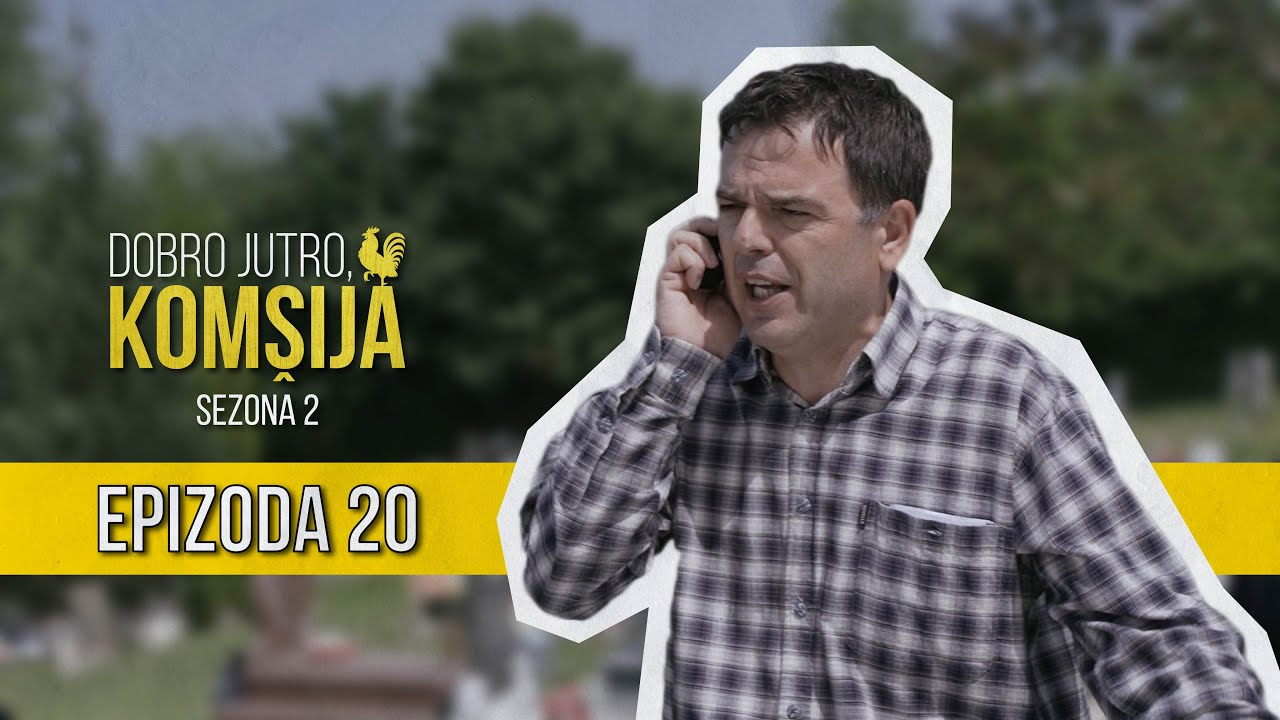 Download DOBRO JUTRO KOMŠIJA (SEZONA 2) - 20 EPIZODA