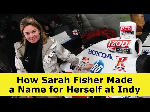 How Sarah Fisher Made A Name For Herself At Indy