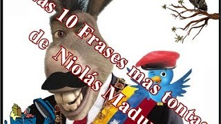 Video Las 10 Frases mas tontas de  Nicolás Maduro download MP3, 3GP, MP4, WEBM, AVI, FLV Mei 2018