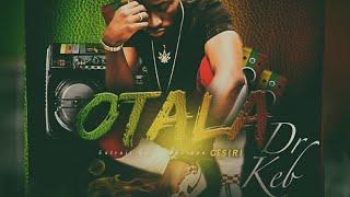 DR KEB - OTALA ( Best Of Challenge )