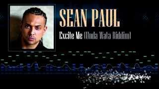 Sean Paul - Excite Me (Unda Wata Riddim)