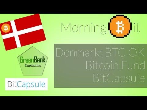Denmark: No BTC Regulation + Bitcoin Investment Fund + BitCapsule | Morning Bit Ep 28