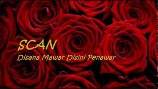 Download lagu SCAN - Disana Mawar Disini Penawar ~ LIRIK ~ Mp3