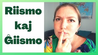 Riismo kaj Ĝiismo | Keep It Simple Esperanto
