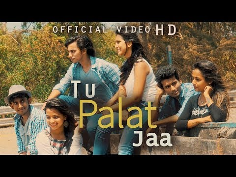 TU PALAT JAA Video Song | Latest Hindi Song | Varun Dhone ft. Rajneesh Patel & Dhruvan Moorthy