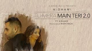 Tu Mera Main Teri 2.0   H Dhami   Rishi Rich   Kiranee   Latest Punjabi Love Songs