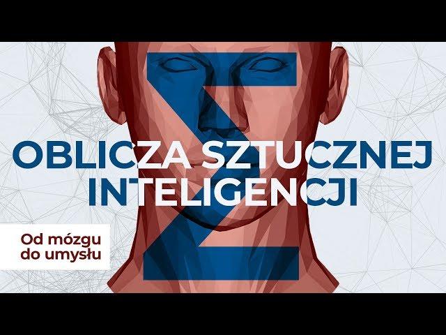Oblicza sztucznej inteligencji | Od mózgu do umysłu #3
