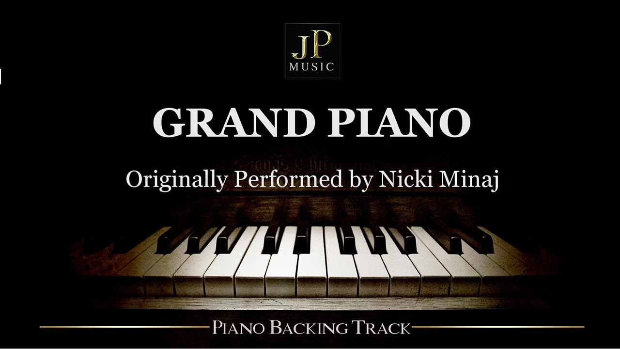 Grand Piano By Nicki Minaj Piano Accompaniment
