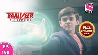 Baalveer Returns   Full Episode   Episode 198   11th April, 2021