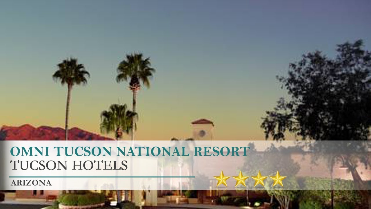 omni tucson national resort hotel - tucson, arizona - youtube