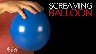 Screaming Balloon - Sick Science! #161