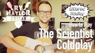 The Scientist - Coldplay - Guitar Tutorial Lesson - Altered Tuning (4ths Tuning)
