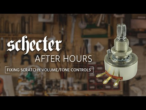 Schecter After Hours: How to clean dirty/scratchy volume or tone knobs