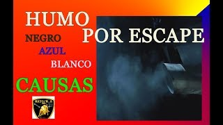 Humo negro ,azul , blanco en escape posibles causas