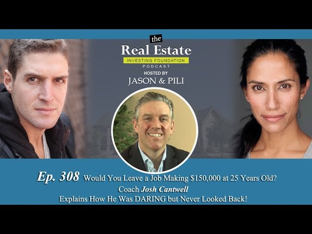 Ep. 308 Would You Leave a Job Making $150,000 at 25 Years Old?! Coach Josh Cantwell