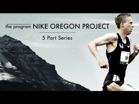 The Nike Oregon Project Six Part Documentary Series (Trailer)