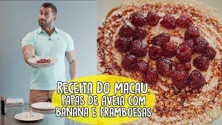 Receita do Macau - Papas de aveia com banana e framboesas