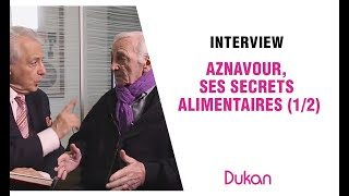 Aznavour, ses secrets alimentaires (1/2)
