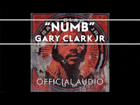 Gary Clark Jr. - Numb [OFFICIAL AUDIO]