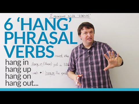 6 Phrasal Verbs with HANG: hang on, hang up, hang out...