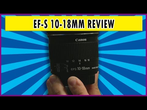 Canon EF-S 10-18mm IS STM Review