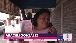 Feminicida de Ecatepec: Mató a la hija de su vecina y amiga | Noticias con Yuriria