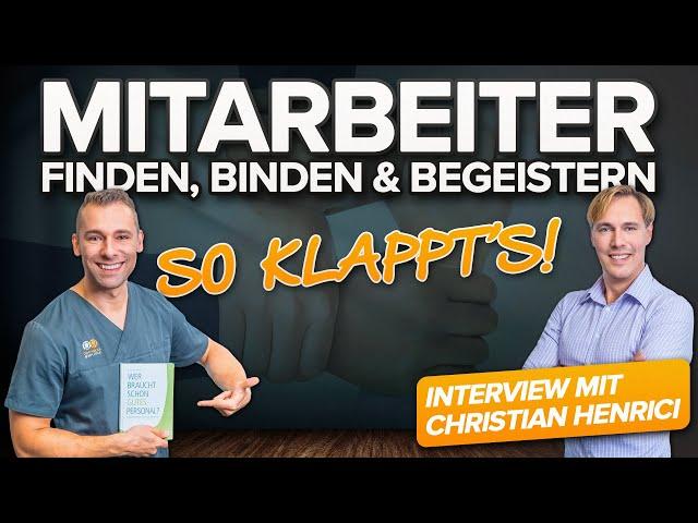 TOPMEDIS - Mitarbeiter binden & begeistern in der Zahnarztpraxis - Interview mit Christian Henrici