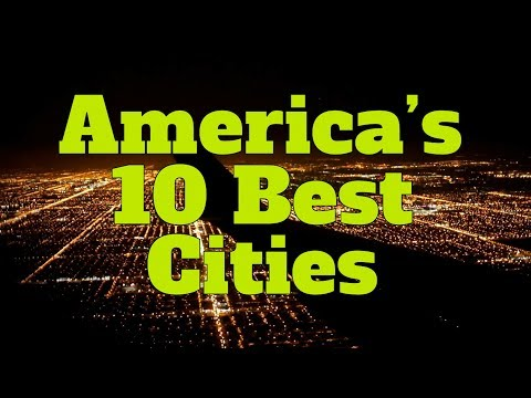The 10 BEST CITIES to LIVE in AMERICA