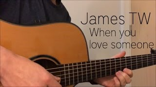 When You Love Someone - James TW - Fingerstyle Guitar Cover by Neil Wicker
