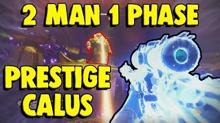 2 Man PRESTIGE CALUS in 1 Phase | Destiny 2