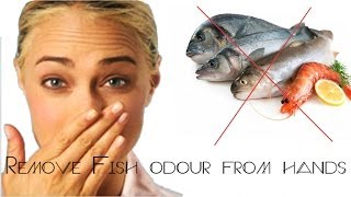 Tip :How to remove fish odour from hands Thumbnail