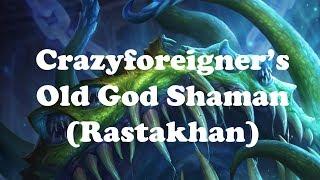 Hearthstone [WILD] Crazyforeigner's Old Gods Shudderwock Shaman deck - Faith in Yogg? (1080p)