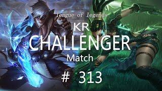 Korea Challenger Match #313/LO…