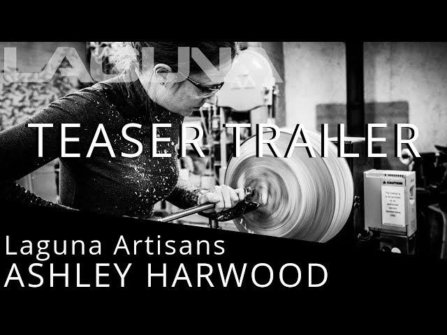 Teaser Trailer: Ashley Harwood, Laguna Artisans | Laguna Tools