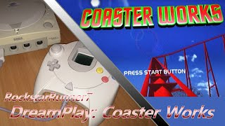 DreamPlay: Coaster Works