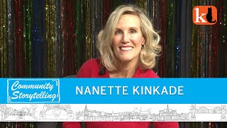 LIFE, LOVE & THE KINKADE FAMILY FOUNDATION  /  NANETTE KINKADE