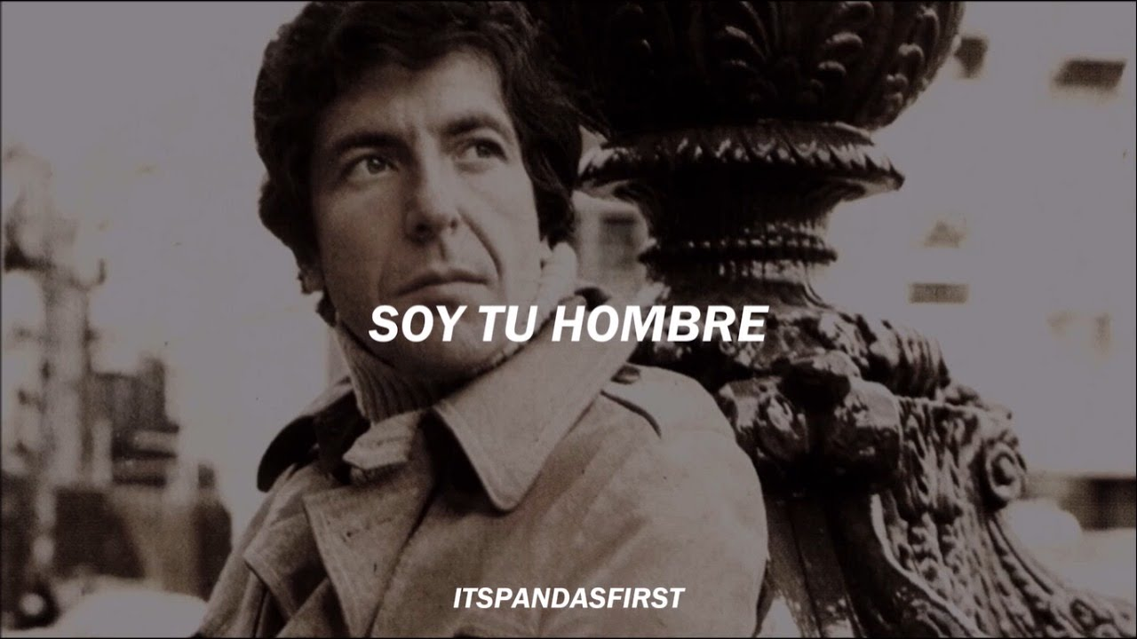 I M Your Man Leonard Cohen Subtitulado Al Espanol Youtube