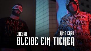 CÆSAR x KING EAZY - BLEIBE EIN TICKER   Official 4K Video   prod. by CÆSAR
