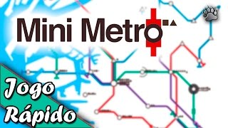 Jogo Rápido: Mini Metro  - Gameplay Português Vamos Jogar PT-BR