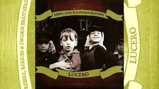 Lucero - rebels, rogues & sworn brothers - 12 - she wakes when she dreams