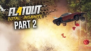 FLATOUT 4 TOTAL INSANITY Gameplay Walkthrough Part 2 - DESTRUCTION DERBY (Full Game)