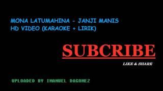 Mona Latumahina JANJI MANIS KARAOKE + LIRIK