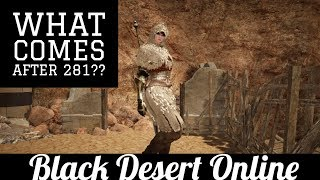 Black Desert Online [BDO] What Comes After 281??