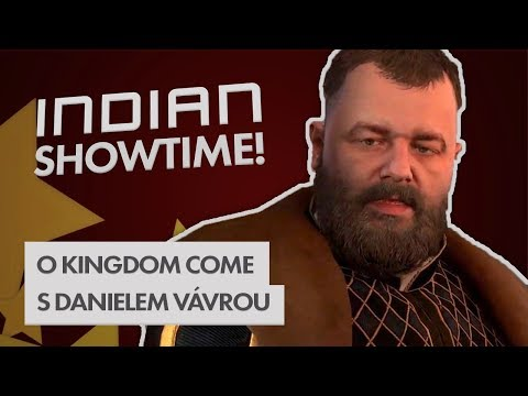 Kingdom Come: Deliverance s Danielem Vávrou - INDIAN SHOWTIME Speciál