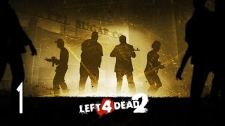 Left 4 Dead 2 - Walkthrough Part 1 Gameplay Dead Center