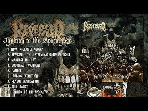 REVERSED - Ignition To The Apocalypse (Full Album Stream-2018)