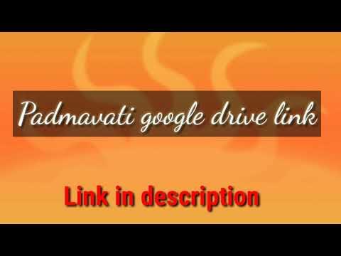 padmavati-full-movie-google-drive-link